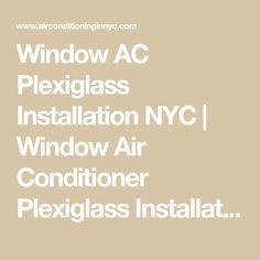 Window AC Plexiglass Installation NYC | Window Air Conditioner Plexiglass Installation NYC | Queens, Manhattan, Bronx, Brooklyn, Staten Island, Long Island | Neptune Air Conditioning 575 Lexington Ave 646-863-2132