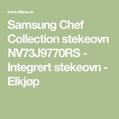 Samsung Chef Collection stekeovn NV73J9770RS - Integrert stekeovn - Elkjøp Samsung, Math, Collection, Sam Son, Math Resources, Early Math, Mathematics