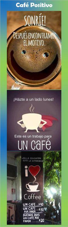 Cafe Positivo, Citas Café, Citas Graciosas, Quotes Cafe