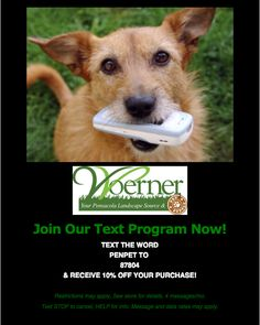Sign up for the #Woerner #Landscape Source & #Pet Supply Center weekly #text savings! Great #deals each week sent directly to your #phone!
