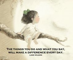 """""""The things you do and what you say, will make a difference every day."""" Earth Day words from Sofia's Dream."""