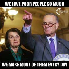 ..and then we give them free welfare,,,,,and then THEY VOTE FOR US over&over&over again!