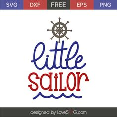 *** FREE SVG CUT FILE for Cricut, Silhouette and more *** Little sailor