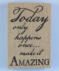 Look at this #zulilyfind! 'Make it Amazing' Burlap Box Sign #zulilyfinds