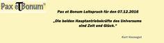 Pax et Bonum Leitspruch für den 07.12.2016
