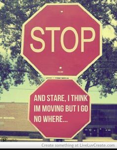 It's like when you stop at a stop sign but the person next to you keeps going....