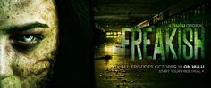 """Hulu's New Horror Show: """"Freakish"""""""
