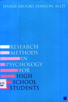 """""""Research methods in psychology for High School students"""" Jennie Brooks Jamison (2006)."""