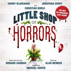 Little Shop of Horrors (The New Off-Broadway Cast Album) Howard Ashman & Alan Menken