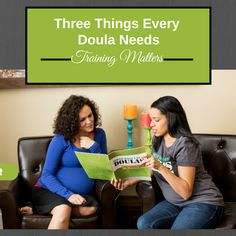 These components form the foundation for the skills needed to make that  difference between doula care and that of non-trained labor support.