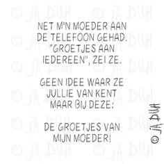 Groetjes van mijn moeder! #humor #spreuk #Nederlands #lachen #lol #quote #tekst #herkenbaar