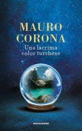 Mauro Corona, Una lacrima color turchese Any Book, This Book, Free Books, Books Online, Snow Globes, Free Apps, Audiobooks, Ebooks, Reading
