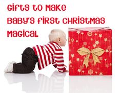 GIfts to make Baby's First Christmas Magical that continue to last creating memories for life