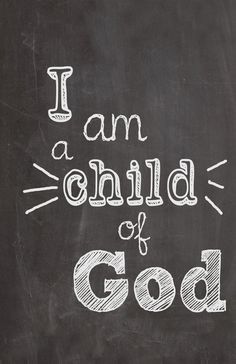 I am a Child of God  ~~I am a Child of God Christian Quotes.