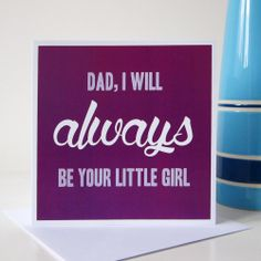 'always be your little girl' fathers day card