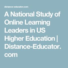 A National Study of Online Learning Leaders in US Higher Education | Distance-Educator.com