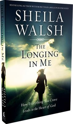 The Longing in Me | A new book by Sheila Walsh