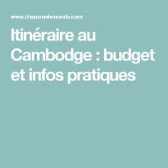 Itinéraire au Cambodge : budget et infos pratiques