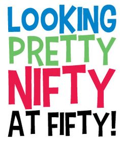 "Free ""Looking Pretty Nifty At Fifty"" Clipart!"