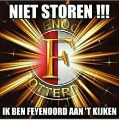 Niet storen!!! Ik ben Feyenoord aan t kijken! 🔴⚪ Rotterdam, Afc Ajax, Psg, Red And White, Sayings, Football, Club, Sports, Netherlands