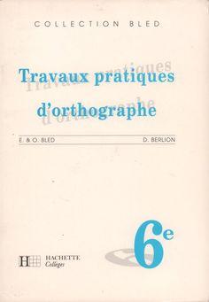 Bled, Berlion, Travaux pratiques d'orthographe 6e (1990)