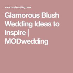Glamorous Blush Wedding Ideas to Inspire | MODwedding