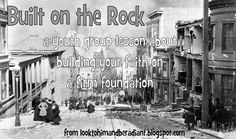 Look to Him and be Radiant: Built on the Rock: Youth Group Object Lesson Rare Photos, Old Photos, Youth Group Lessons, Teaching Religion, San Francisco Earthquake, Catechist, Religious Education, Object Lessons, Historical Pictures