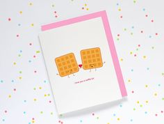 i love you a waffle lot  CARD: • Blank inside • Paired with a coloured envelope of your choice (blue, green, pink, yellow, red) • Size is A2 (4.25