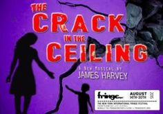 CitySalt Theatricals proudly presents the new musical THE CRACK IN THE CEILING at FringeNYC, featuring book, music, and lyrics by James Harvey, directed by Stephen Tyler Davis.