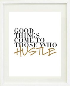 GOOD THINGS COME TO THOSE WHO HUSTLE (white) – Designs by Maria Inc.