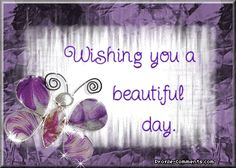 Wishing you a beautiful day