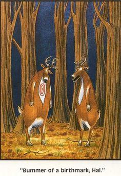...It's hunting season...