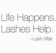 Lashes quote.