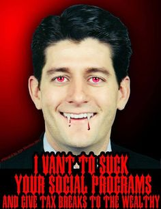 Paul Ryan is a vampire who wants to suck the life out of social programs to give tax cuts to the rich Arrogant People, Political Images, Koch Brothers, Stuck In The Middle, Paul Ryan, The Life, Satire, Religion, Funny Pictures