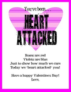 """Heart Attack"" someone for Valentine's! Comes with free printables."