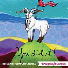 Crazy Sexy Love Notes: You Did It #wisdom #affirmations #inspiration #kriscarr #crazysexylovenotes