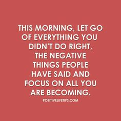 This morning, Let go of everything...
