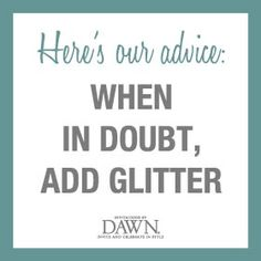 there's always room for more glitter.