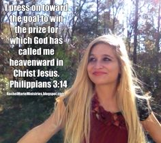 I press on toward the goal to win the prize for which God has called me heavenward in Christ Jesus. - Philippians 3:14 (NIV)