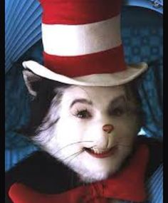 Is it just me or is cat in the hat a little freaky!!