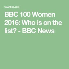 BBC 100 Women 2016: Who is on the list? - BBC News