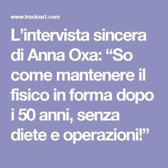"""L'intervista sincera di Anna Oxa: """"So come mantenere il fisico in forma dopo i 50 anni, senza diete e operazioni!"""""""