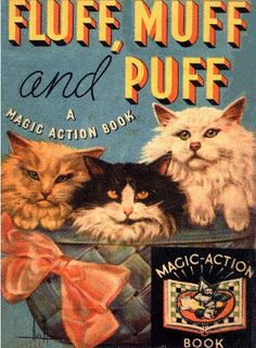 Fluff, Muff and Puff / A Magic Action Book