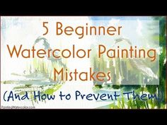5 Beginner Watercolor Painting Mistakes Lesson YouTube Painting Video by…