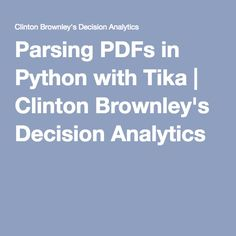 Parsing PDFs in Python with Tika | Clinton Brownley's Decision Analytics