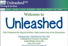 23. When Dad is trying to find the story about the dog food recall, he tries to go to Unleashed by Petco's website, thinking they may have posted news. This Unleashed came up in his search results, and he momentarily ended up on this pet supply store website, by a very similar name, with a string of stores in North Carolina. He eventually ended up on the Unleashed by Petco site, but they hadn't posted any info about the recall issue anyway.