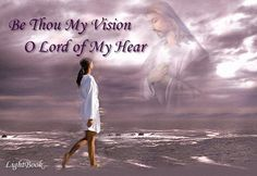 Be Thou My Vision O Lord of My Heart Hymn with lyrics