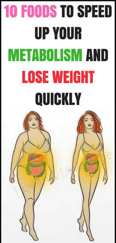 Eat These 10 Foods To Speed Up Your Metabolism & Lose Weight Quickly!!! - Way to Steal Healthy