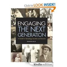 Engaging the Next Generation: A Guide for Genealogy Societies and Libraries  #genealogy