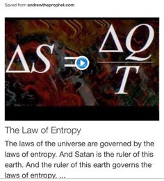 The Law of Entropy from Signs, Science and Symbols of the Prophecy http://www.andrewtheprophet.com/11001/35330.html